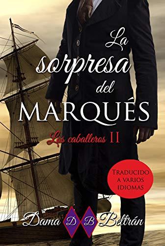 La Sorpresa del Marqués (Los Caballeros nº 2)