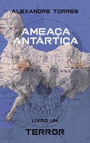 Livro Um: Terror (Ameaça Antártica 1)