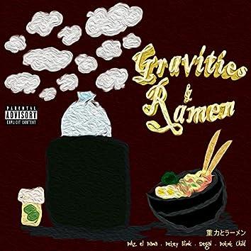 Gravities & Ramen