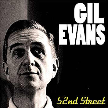 Gil Evans - 52nd Street (feat. Claude Thornhill)