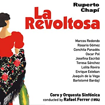 Ruperto Chapí: La Revoltosa [Zarzuela en Un Acto] (1954)
