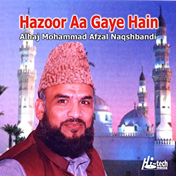 Hazoor Aa Gaye Hain - Islamic Naats