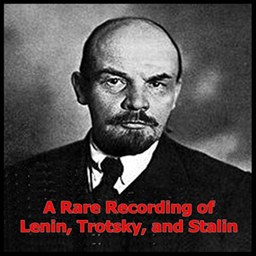 A Rare Recording of Lenin, Trotsky and Stalin audiobook cover art