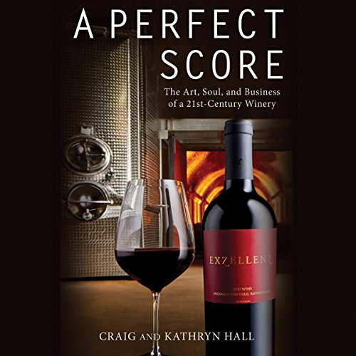 A Perfect Score     The Art, Soul, and Business of a 21st-Century Winery              By:                                                                                                                                 Kathryn Hall,                                                                                        Craig Hall                               Narrated by:                                                                                                                                 Kathryn Hall,                                                                                        Craig Hall                      Length: 5 hrs and 21 mins     21 ratings     Overall 3.8