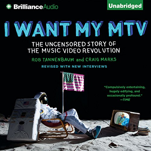 I Want My MTV     The Uncensored Story of the Music Video Revolution              By:                                                                                                                                 Craig Marks,                                                                                        Rob Tannenbaum                               Narrated by:                                                                                                                                 Luke Daniels                      Length: 20 hrs and 38 mins     552 ratings     Overall 4.3