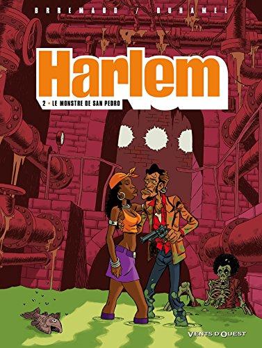 Harlem - Tome 02: Le monstre de San Pedro