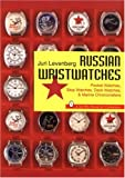 Russian Wristwatches: Pocket Watches, Stop Watches, Deck Watches & Marine Chronometers (A Schiffer Book for Collectors)