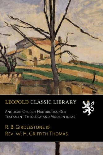Anglican Church Handbooks; Old Testament Theology and Modern ideas New York