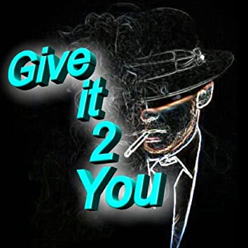 Give It 2 You - Single