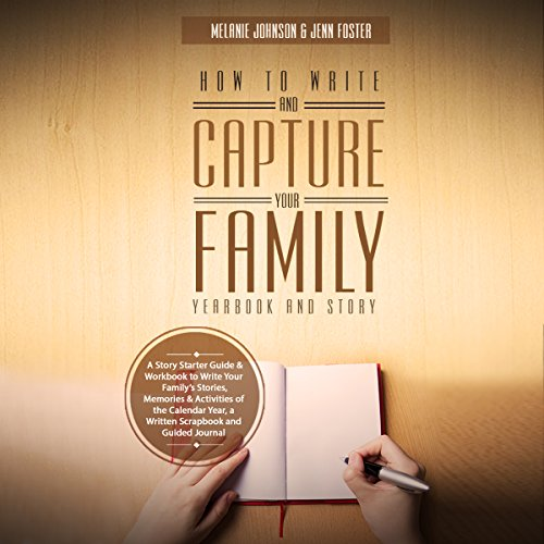 How to Write and Capture Your Family Yearbook and Story audiobook cover art