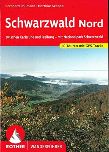 Schwarzwald Nord: zwischen Karlsruhe und Freiburg - mit Nationalpark Schwarzwald. 50 Touren. Mit GPS-Daten. (Rother Wanderführer)