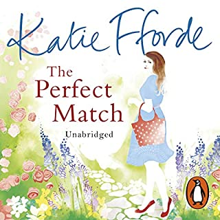 The Perfect Match                   By:                                                                                                                                 Katie Fforde                               Narrated by:                                                                                                                                 Jilly Bond                      Length: 8 hrs and 53 mins     74 ratings     Overall 4.1