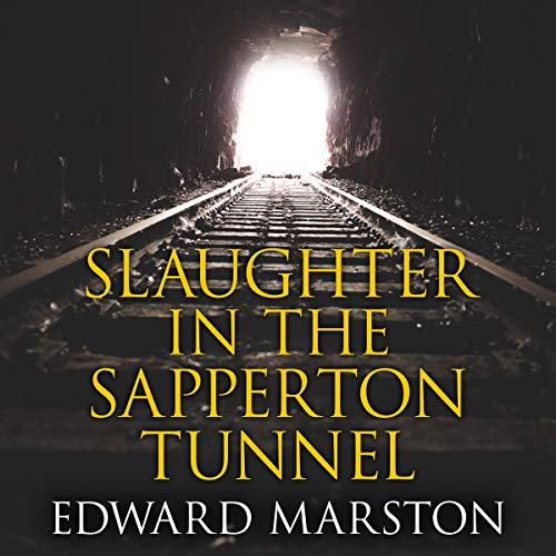 Slaughter in the Sapperton Tunnel: Railway Detective, Book 18