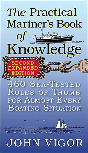 Compare Textbook Prices for The Practical Mariner's Book of Knowledge, : 460 Sea-Tested Rules of Thumb for Almost Every Boating Situation 2 Edition ISBN 9780071808286 by Vigor, John