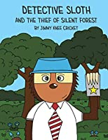 Detective Sloth and the thief of Silent Forest