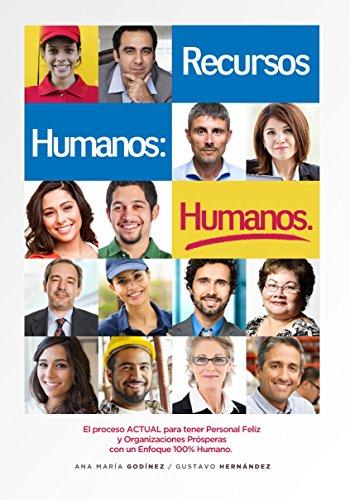 RECURSOS HUMANOS HUMANOS; el Libro DEFINITIVO para aquellos que desean lograr Procesos y Relaciones…