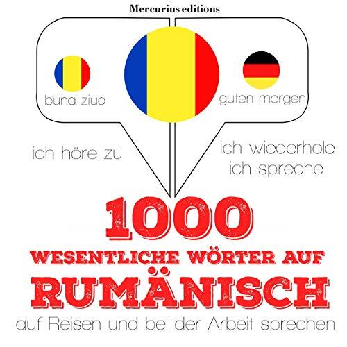 1000 wichtige Wörter auf Rumänisch für die Reise und die Arbeit audiobook cover art