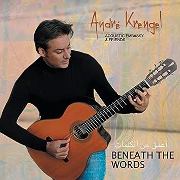 Beneath the Words (Human Tales of Love, Tears, Joy, Fear, Freedom and Silence)