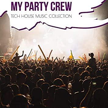 My Party Crew - Tech House Music Collection
