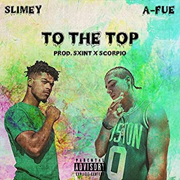 To the Top (feat. A-Fue)