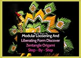 More Than 15 Modular Loosening And Liberating Form Discover Zentangle Origami Step - By - Step (English Edition)