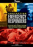 Protecting Emergency Responders: Community Views of Safety and Health Risks and Personal Protection Needs