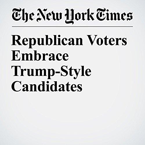 Republican Voters Embrace Trump-Style Candidates copertina
