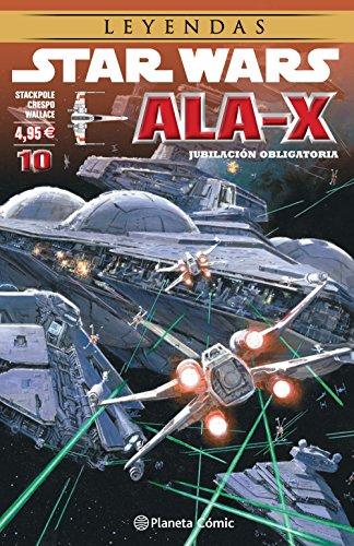 Star Wars Ala X nº 10/10: Jubilación obligatoria: 22 (Star Wars: Cómics Leyendas)