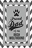 Proud Dad Of An Irish Wolfhound: Pet Dad Gifts For Fathers Journal Lined Notebook To Write In