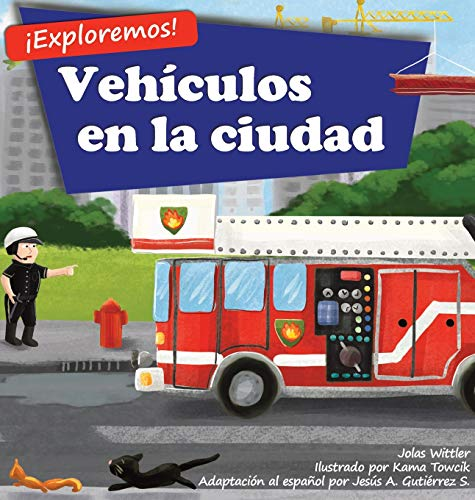 ¡Exploremos! Vehículos en la ciudad: Un libro de rimas con ilustraciones sobre camiones y carros para niños de edades comprendidas entre 2 y 4 años [Historias en verso y para la hora de acostarse] (1)