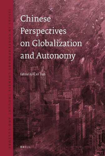 Chinese Perspectives on Globalization and Autonomy (Issues in Contemporary Chinese Thought and Culture, Band 3)