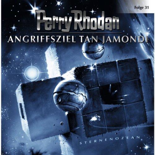 Angriffsziel Tan Jamondi (Perry Rhodan Sternenozean 31) Titelbild