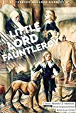 Little Lord Fauntleroy By Frances Hodgson Burnett: Classic Novels Of Idealistic And Impoverished...