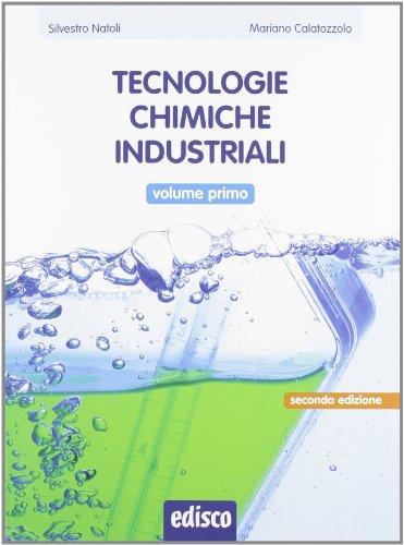 Tecnologie chimiche industriali, Vol. 1. Con espansione online.