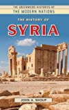 The History of Syria (The Greenwood Histories of the Modern Nations)
