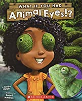What If You Had Animal Eyes!? (What If You Had...?)