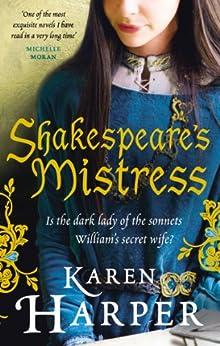 Shakespeare's Mistress: Historical Fiction by [Karen Harper]