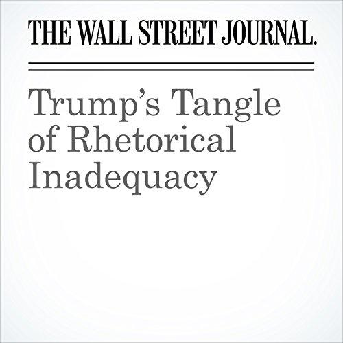 Trump's Tangle of Rhetorical Inadequacy copertina
