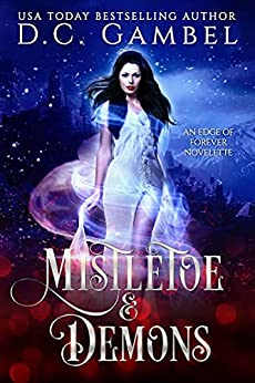 Mistletoe and Demons: A Christmas Paranormal Vampire Romance (The Edge of Forever) by [D.C.  Gambel]
