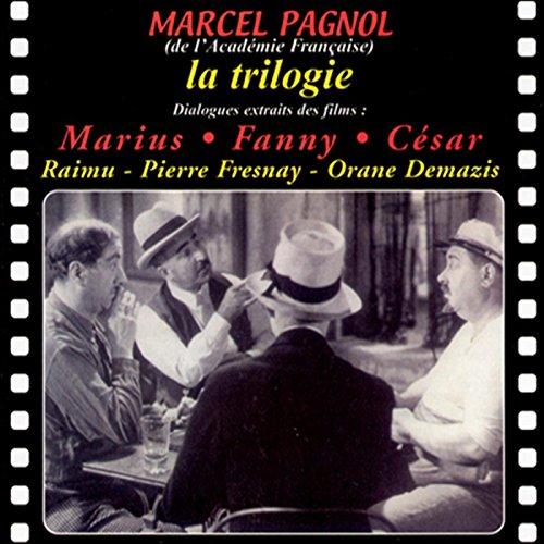 Couverture de La trilogie : Marius, Fanny, César