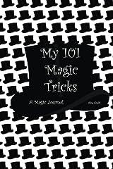My 101 Magic Tricks: A Magic Journal (My Journals) Paperback