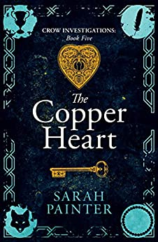 The Copper Heart (Crow Investigations Book 5) by [Sarah Painter]