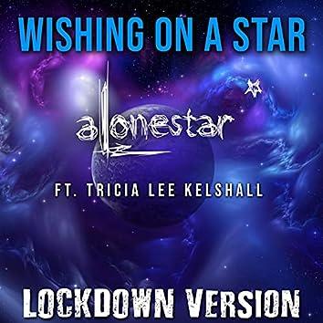 Wishing on a Star (Lockdown Version)