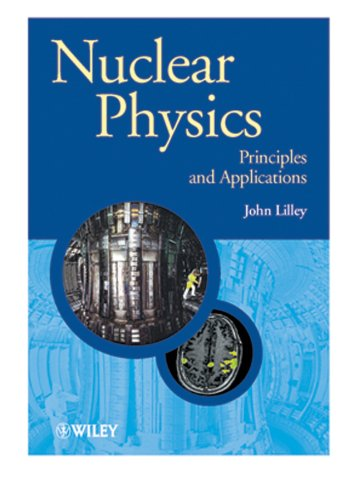Nuclear Physics: Principles and Applications (Manchester Physics Series Book 44)