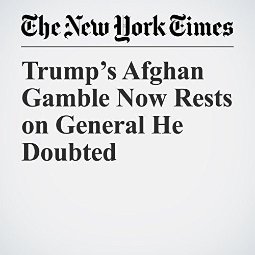 Trump's Afghan Gamble Now Rests on General He Doubted copertina