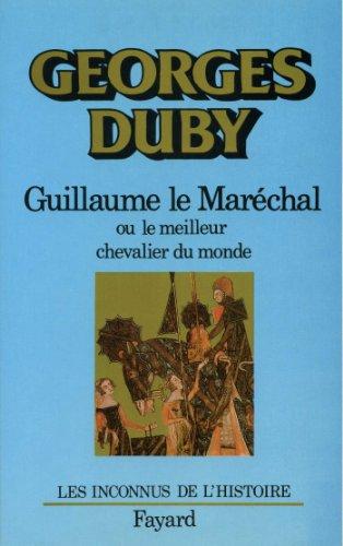 Guillaume le Maréchal : Ou le meilleur chevalier du monde (Divers Histoire)