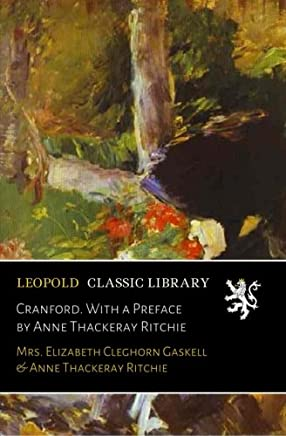 Cranford. With a Preface by Anne Thackeray Ritchie