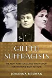 Gilded Suffragists: The New York Socialites who Fought for Women's Right to Vote (Washington Mews Books)