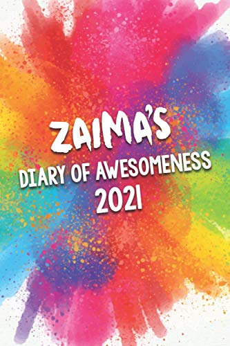 Zaima's Diary of Awesomeness 2021: A Unique Girls Personalized Full Year Planner Journal Gift For Home, School, College Or Work.