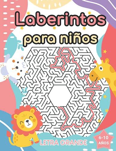 laberintos para niños 6-10 años__letra grande: rompecabezas y pasatiempos, grande actividades para jugar sin pantallas